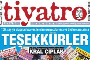 Tiyatro Gazetesi Temmuz Ayı 100. Sayısı Çıktı