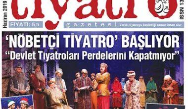 Tiyatro Gazetesi Haziran Ayı 99. Sayısı Çıktı