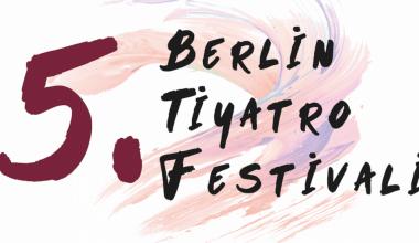 Berlin Tiyatro Festivali 20 Mart'ta Başlıyor