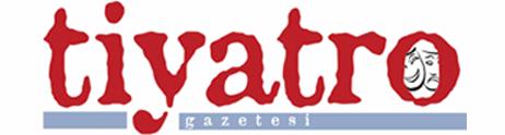 Tiyatro Gazetesi – Güncel Tiyatro Haberleri