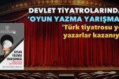 Devlet Tiyatroları 'Oyun Yazma Yarışması' düzenliyor