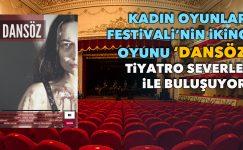 Kadın Oyun Festivali'ninikinci oyunu 'Dansöz'