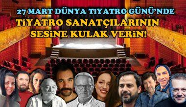 27 Mart Dünya Tiyatro Günü'nde tiyatro sanatçılarının sesine kulak verin!