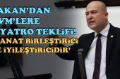 CHP'li Bakan'dan AVM'lere Tiyatro Teklifi