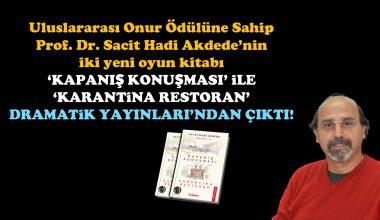 Prof. Dr. Sacit Hadi Akdede'den iki yeni oyun kitabı: 'Kapanış Konuşması' ile 'Karantina Restoran'