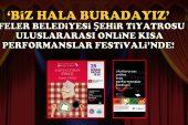 Efeler Belediyesi Şehir Tiyatrosu Uluslararası Online Kısa Performanslar Festivali'nde