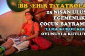 İBB Şehir Tiyatroları'ndan 23 Nisan Ulusal Egemenlik ve Çocuk Bayramı etkinliği