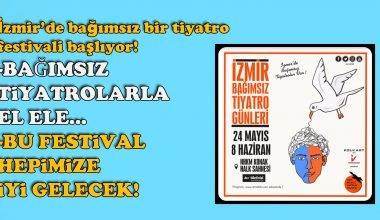 İzmir'de bağımsız bir tiyatro festivali başlıyor: Bu festival hepimize iyi gelecek!