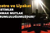 'Tiyatro ve Liyakat'