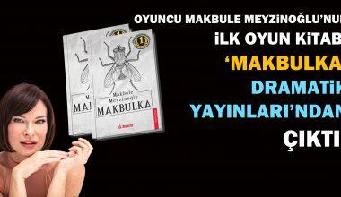 Oyuncu Makbule Meyzinoğlu'nun ilk oyun kitabı 'Makbulka' çıktı