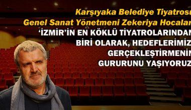 'İzmir'in en köklü tiyatrolarından biri olarak, hedeflerimizi gerçekleştirmenin gururunu yaşıyoruz'