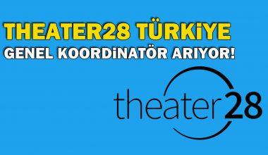 Theater28 Türkiye, Genel Koordinatör arıyor!