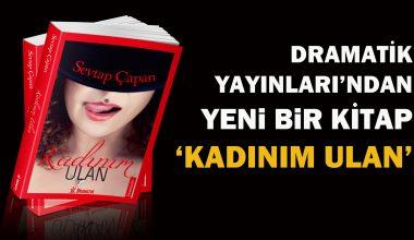 Sevtap Çapan'ın yeni kitabı 'Kadınım Ulan' Dramatik Yayınları'ndan çıktı