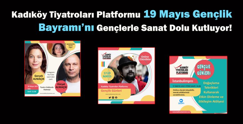 Kadıköy Tiyatroları Platformu, 19 Mayıs Gençlik Bayramı'nı kutluyor