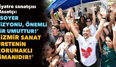 Tiyatro sanatçısı Masatçı, 'İzmir sanat üretenin korunaklı limanı'