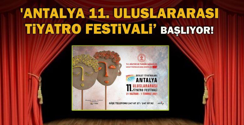 'Antalya 11.Uluslararası Tiyatro Festivali' başlıyor