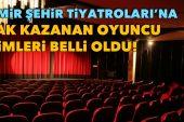 İzmir Şehir Tiyatroları'na hak kazanan oyuncu isimleri belli oldu