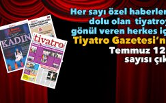 Tiyatro Gazetesi'nin Temmuz 124. sayısı yine dopdolu sanatseverlerle buluştu!