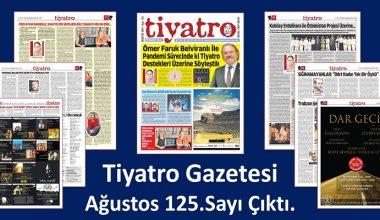 Tiyatro Gazetesinin 125. Ağustos sayı çıktı